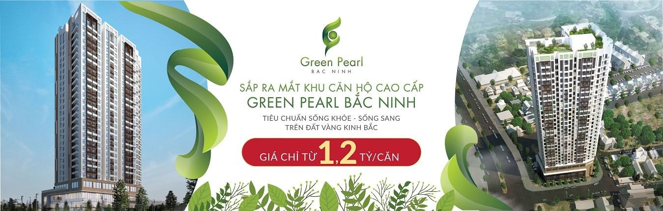 Chung cư Green Pearl Bắc Ninh mở bán chính thức